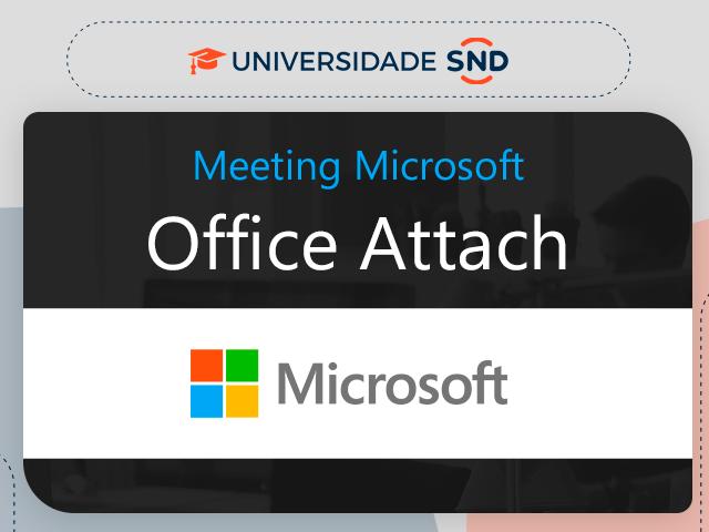 Impulsione as vendas com Office Attach e faça bons negócios!