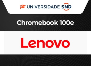 Transformação digital na Educação com Chromebook Lenovo 100e